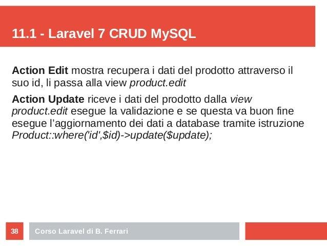 Corso Laravel di B. Ferrari38 11.1 - Laravel 7 CRUD MySQL Action Edit mostra recupera i dati del prodotto attraverso il su...