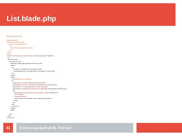 Corso Laravel di B. Ferrari41 List.blade.php @extends('product.layout') @section('content') @if (Session::has('success')) ...