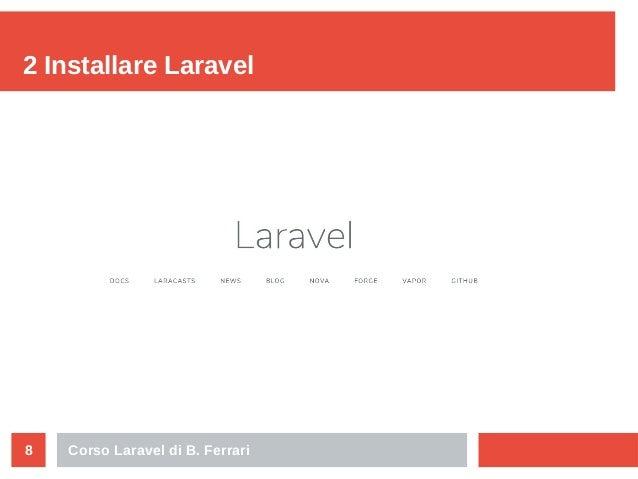 Corso Laravel di B. Ferrari8 2 Installare Laravel