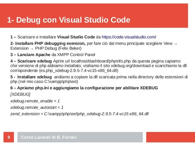 Corso Laravel di B. Ferrari9 1- Debug con Visual Studio Code 1 – Scaricare e installare Visual Studio Code da https://code...