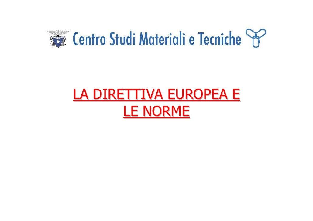 LA DIRETTIVA EUROPEA E       LE NORME