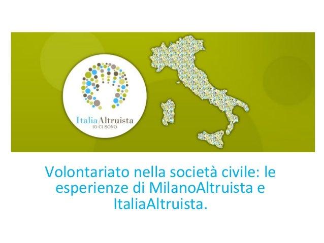 Volontariato nella società civile: leesperienze di MilanoAltruista eItaliaAltruista.