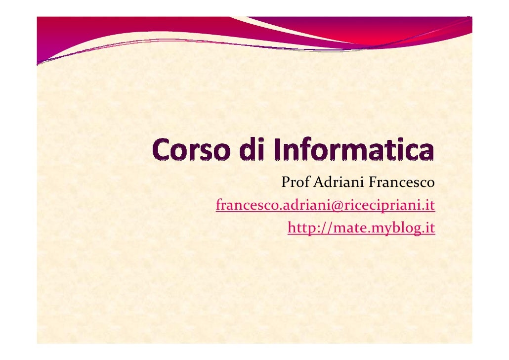 Prof Adriani Francesco francesco.adriani@ricecipriani.it            http://mate.myblog.it