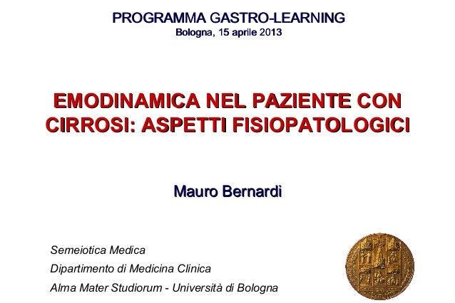 PROGRAMMA GASTRO-LEARNINGPROGRAMMA GASTRO-LEARNINGBologna, 15 aprile 2013Bologna, 15 aprile 2013EMODINAMICA NEL PAZIENTE C...