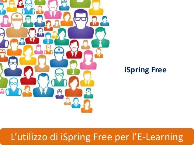 iSpring FreeL'utilizzo di iSpring Free per l'E-Learning