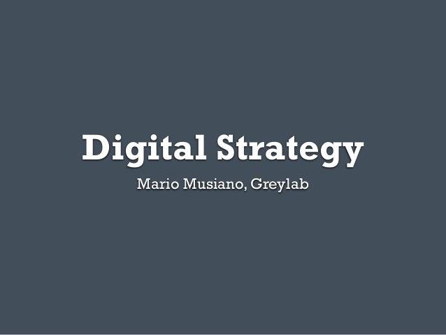 Digital Strategy   Mario Musiano, Greylab