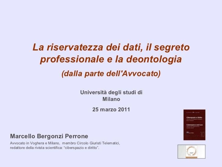 La riservatezza dei dati, il segreto              professionale e la deontologia                              (dalla parte...