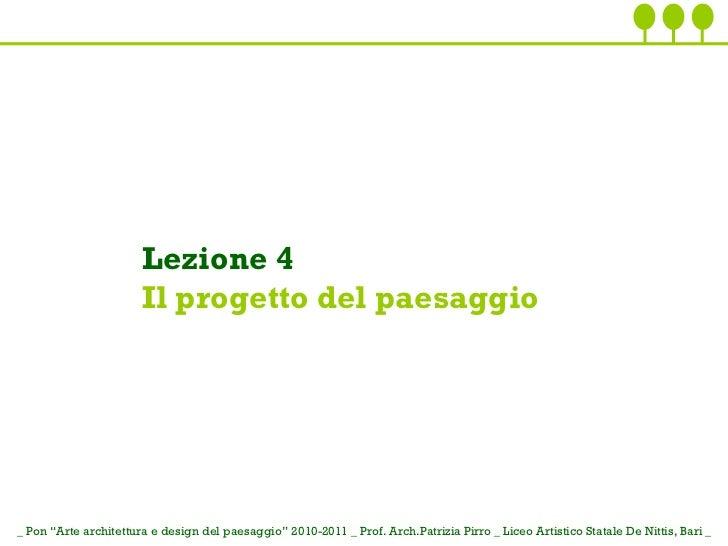 """_ Pon """"Arte architettura e design del paesaggio""""   2010-2011 _ Prof. Arch.Patrizia Pirro _ Liceo Artistico Statale De Nitt..."""