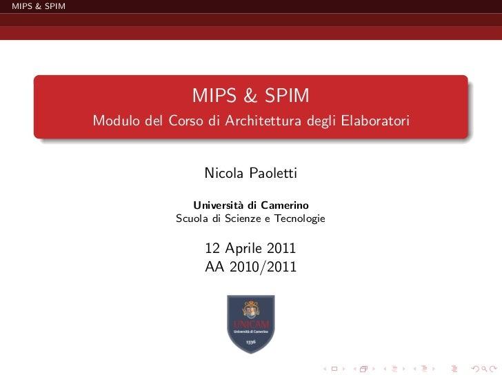 MIPS & SPIM                              MIPS & SPIM              Modulo del Corso di Architettura degli Elaboratori      ...
