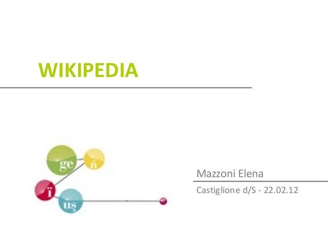 WIKIPEDIA            Mazzoni Elena            Castiglione d/S - 22.02.12