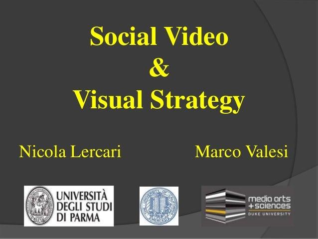 Social Video & Visual Strategy Nicola Lercari Marco Valesi