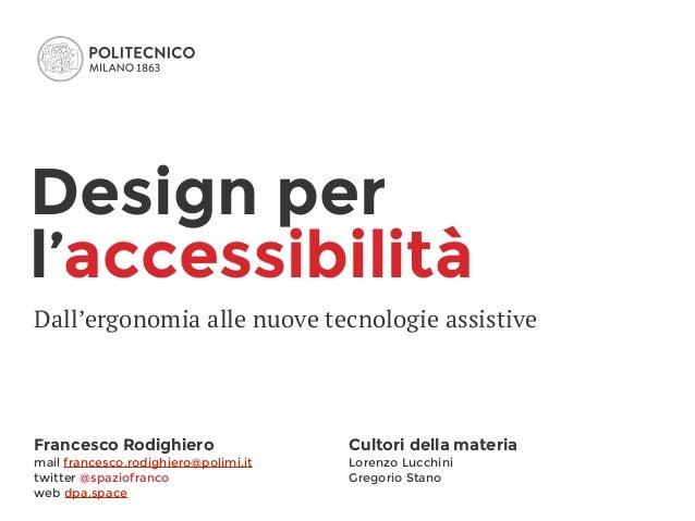 Francesco Rodighiero mail francesco.rodighiero@polimi.it twitter @spaziofranco web dpa.space Cultori della materia Lorenzo...