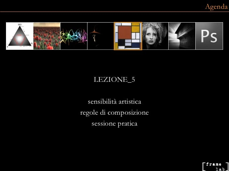 LEZIONE_5 sensibilità artistica regole di composizione sessione pratica Agenda