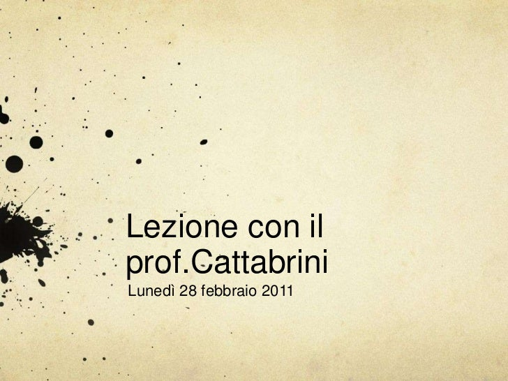 Lezione con il prof.Cattabrini<br />Lunedì 28 febbraio 2011<br />