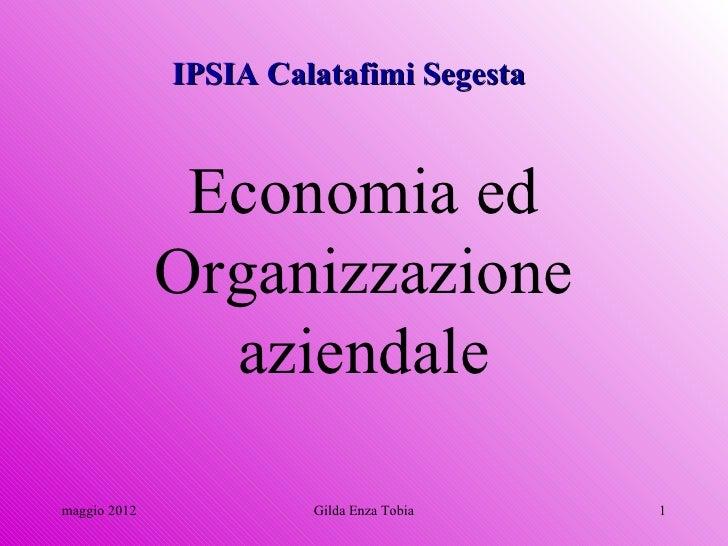 IPSIA Calatafimi Segesta               Economia ed              Organizzazione                aziendalemaggio 2012        ...