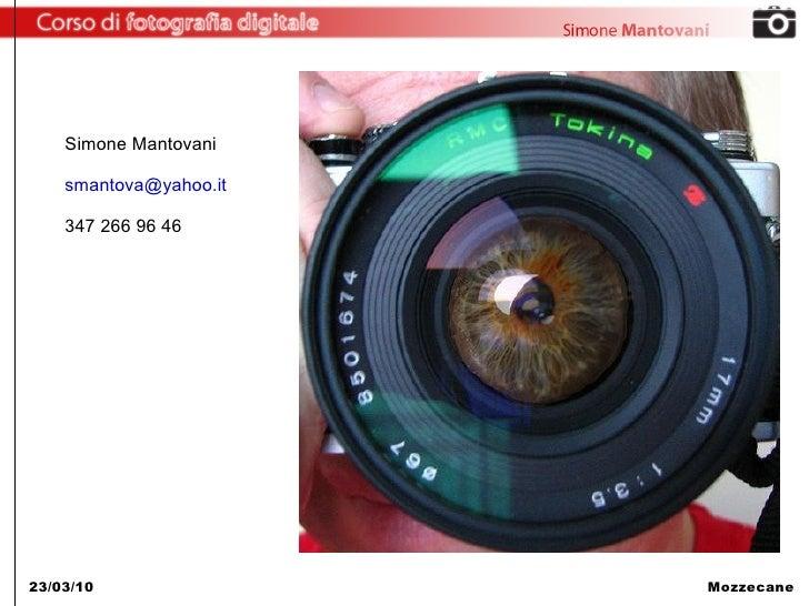Simone Mantovani      smantova@yahoo.it      347 266 96 46     23/03/10                Mozzecane
