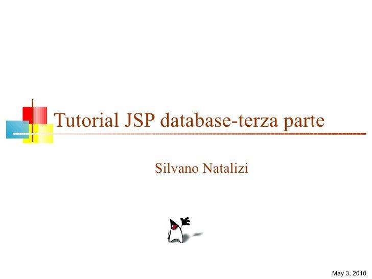 Tutorial JSP database-terza parte Silvano Natalizi May 3, 2010