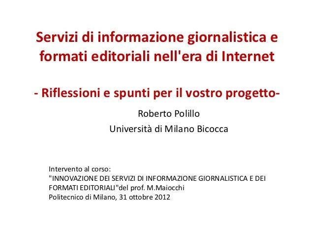 Servizi di informazione giornalistica eformati editoriali nellera di Internet- Riflessioni e spunti per il vostro progetto...