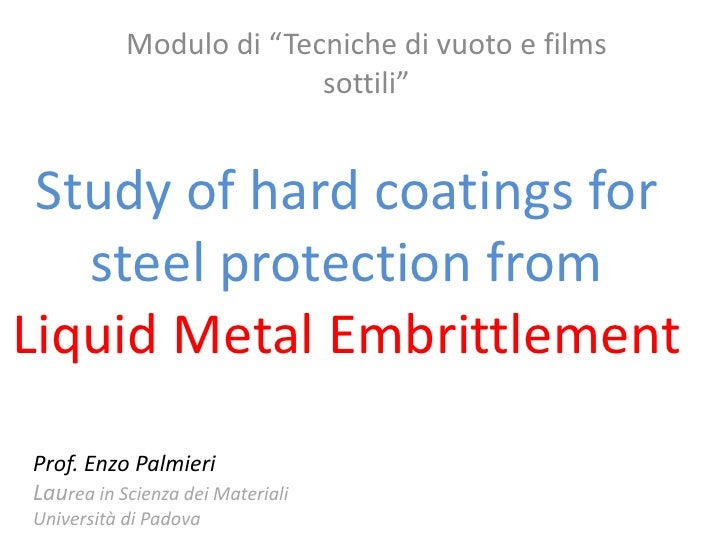 "Modulo di ""Tecniche di vuoto e films                         sottili"" Study of hard coatings for   steel protection fromLi..."