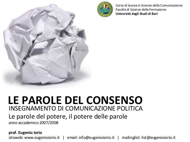 INSEGNAMENTO DI COMUNICAZIONE POLITICA Le parole del potere, il potere delle parole anno accademico 2007/2008 LE PAROLE DE...