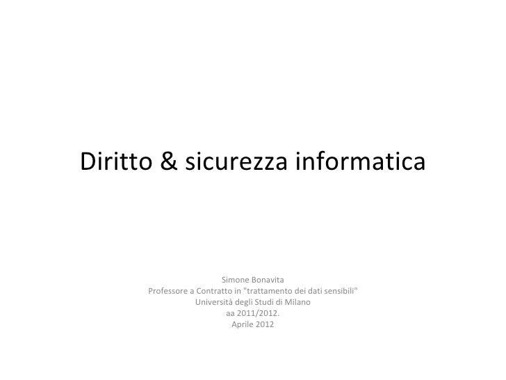 """Diritto & sicurezza informatica                         Simone Bonavita      Professore a Contratto in """"trattamento dei da..."""