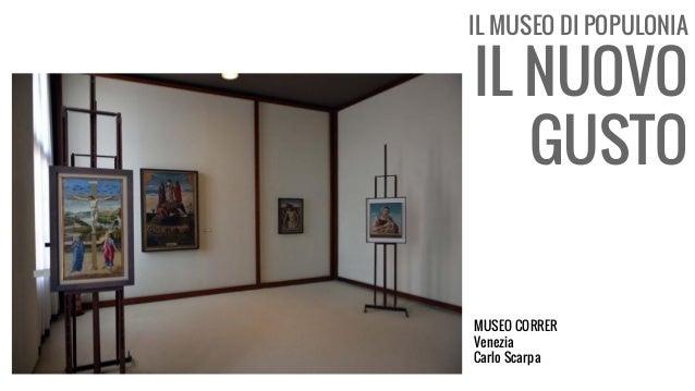 IL MUSEO DI POPULONIA IL NUOVO GUSTO MUSEO CORRER Venezia Carlo Scarpa