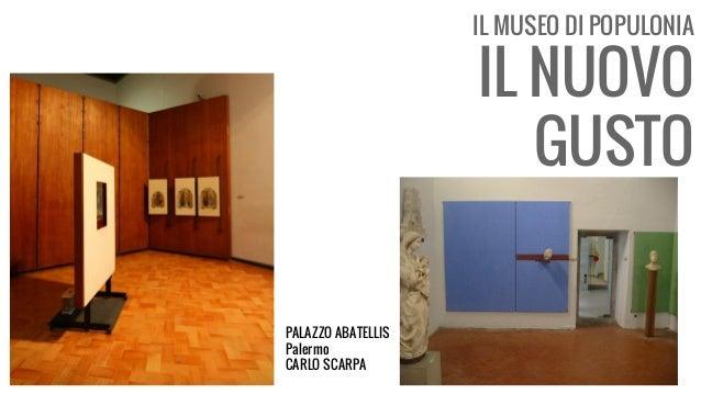 IL MUSEO DI POPULONIA IL NUOVO GUSTO PALAZZO ABATELLIS Palermo CARLO SCARPA