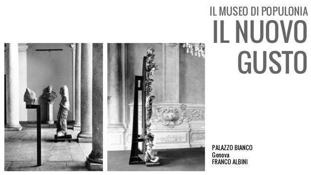 IL MUSEO DI POPULONIA IL NUOVO GUSTO PALAZZO BIANCO Genova FRANCO ALBINI