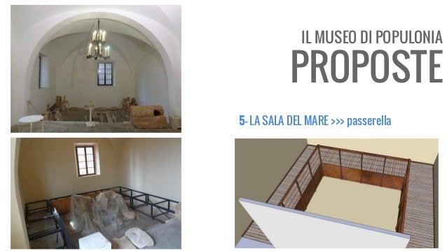 IL MUSEO DI POPULONIA PROPOSTE 5- LA SALA DEL MARE >>> passerella