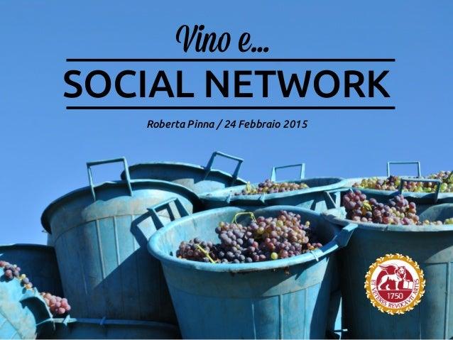 SOCIAL NETWORK Roberta Pinna / 24 Febbraio 2015 Vino e…