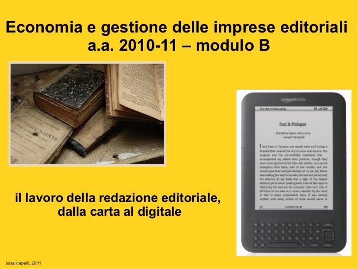 Economia e gestione delle imprese editoriali         a.a. 2010-11 – modulo B    il lavoro della redazione editoriale,     ...