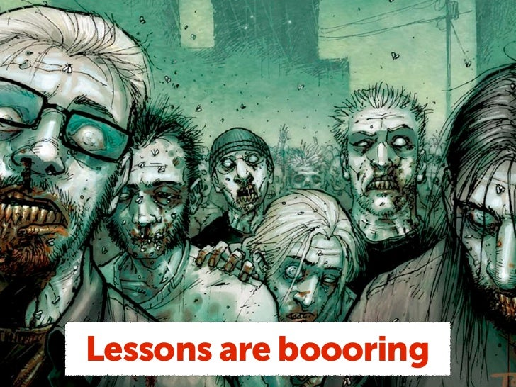 Lessons are boooring
