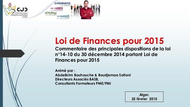 Loi de Finances pour 2015 Commentaire des principales dispositions de la loi n°14-10 du 30 décembre 2014 portant Loi de Fi...