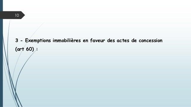 3 - Exemptions immobilières en faveur des actes de concession (art 60) : 10