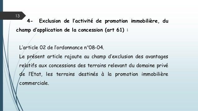 13 4- Exclusion de l'activité de promotion immobilière, du champ d'application de la concession (art 61) : L'article 02 de...
