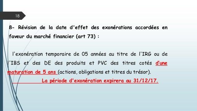 18 8- Révision de la date d'effet des exonérations accordées en faveur du marché financier (art 73) : l'exonération tempor...