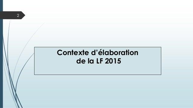 Contexte d'élaboration de la LF 2015 2