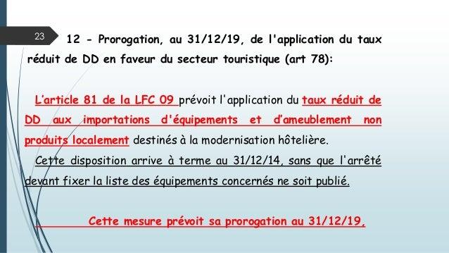 23 12 - Prorogation, au 31/12/19, de l'application du taux réduit de DD en faveur du secteur touristique (art 78): L'artic...