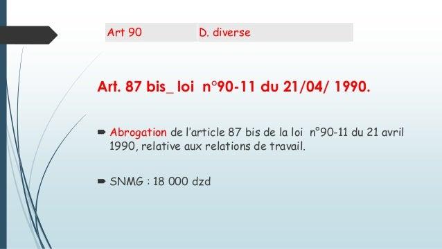 Art. 87 bis_ loi n°90-11 du 21/04/ 1990.  Abrogation de l'article 87 bis de la loi n°90-11 du 21 avril 1990, relative aux...