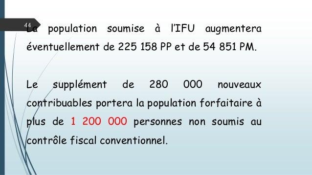 44 La population soumise à l'IFU augmentera éventuellement de 225 158 PP et de 54 851 PM. Le supplément de 280 000 nouveau...