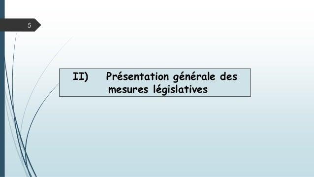 II) Présentation générale des mesures législatives 5