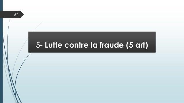 52 5- Lutte contre la fraude (5 art)