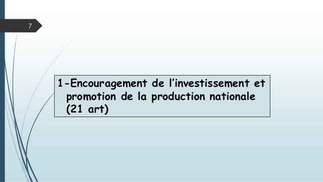 1-Encouragement de l'investissement et promotion de la production nationale (21 art) 7