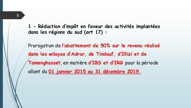 1 - Réduction d'impôt en faveur des activités implantées dans les régions du sud (art 17) : Prorogation de l'abattement de...