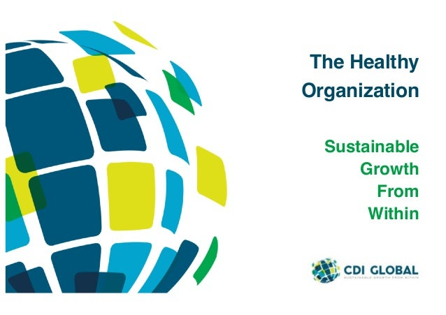 The Healthy Organization Sustainable Growth From Within