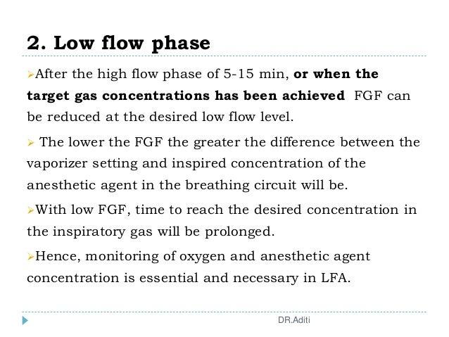 2. Low flow phase After the high flow phase of 5-15 min, or when the target gas concentrations has been achieved FGF can ...