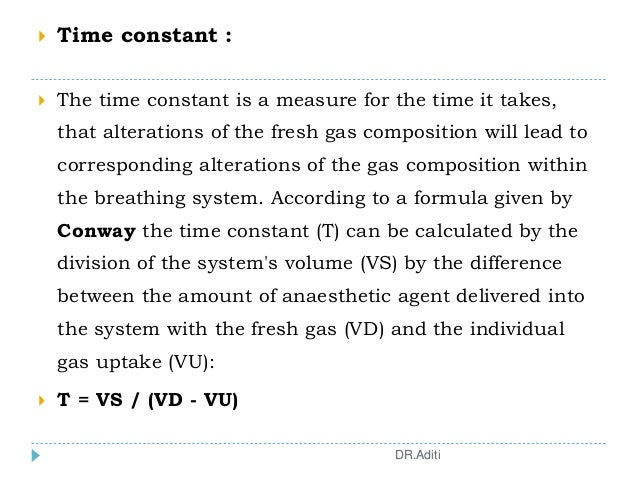  Time constant :  The time constant is a measure for the time it takes, that alterations of the fresh gas composition wi...