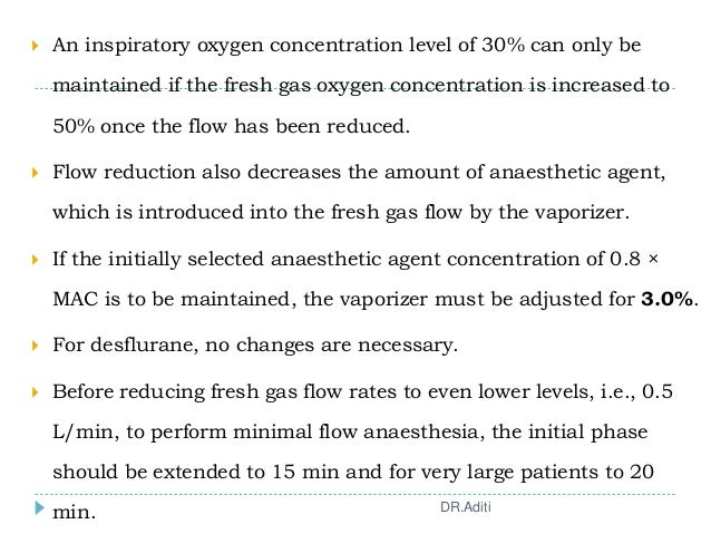  An inspiratory oxygen concentration level of 30% can only be maintained if the fresh gas oxygen concentration is increas...