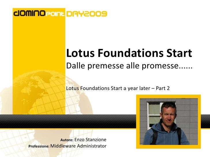 Lotus Foundations Start                   Dalle premesse alle promesse......                    Lotus Foundations Start a ...