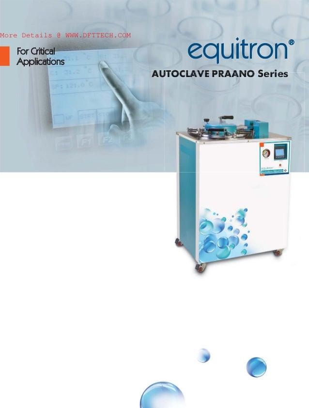 AUTOCLAVE PRAANO Series For Critical Applications www.medicainstrument.comwwwwwwww equitron® UUTTOCLAAAAAAAAVVVEE PRRAAAAA...
